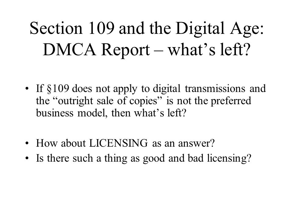 Section 109 and the Digital Age: DMCA Report – whats left.