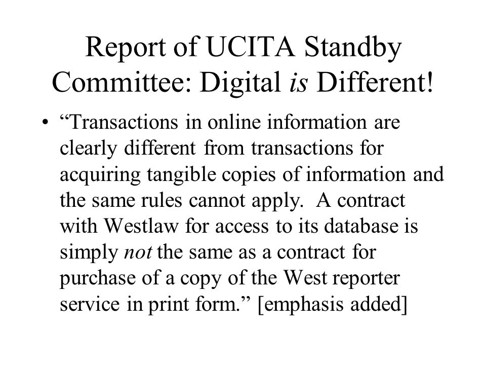 Report of UCITA Standby Committee: Digital is Different.