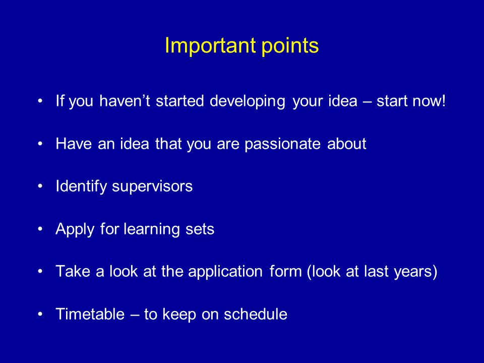 Important points If you havent started developing your idea – start now.