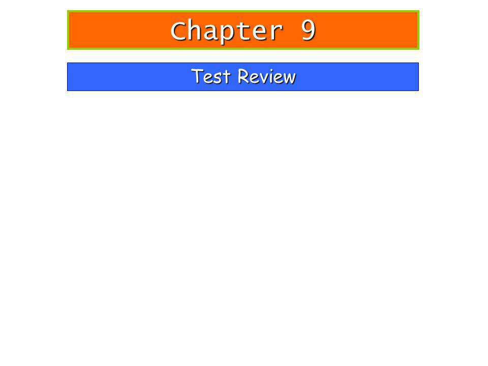 Test Review Chapter 9