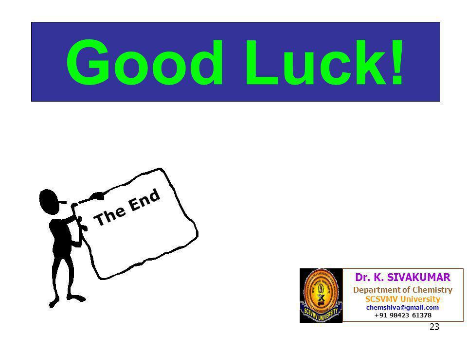 23 Good Luck. Dr. K.