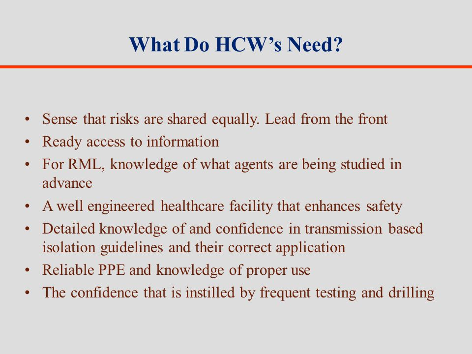 What Do HCWs Need. Sense that risks are shared equally.