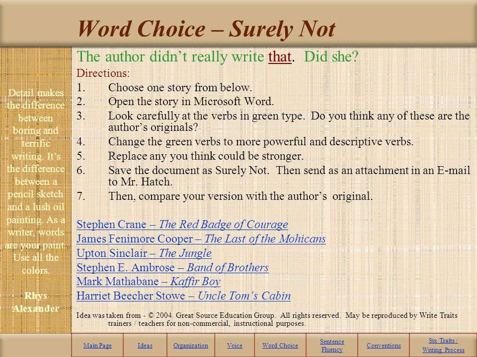 Thesaurus Main PageIdeasOrganizationVoiceWord Choice Sentence Fluency Conventions Six Traits / Writing Process A thesaurus is a book that will give yo