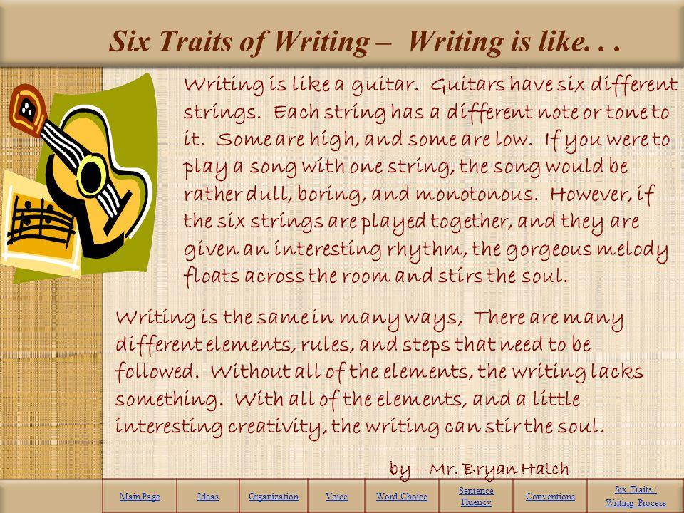 Six Traits of Writing – Writing is like...