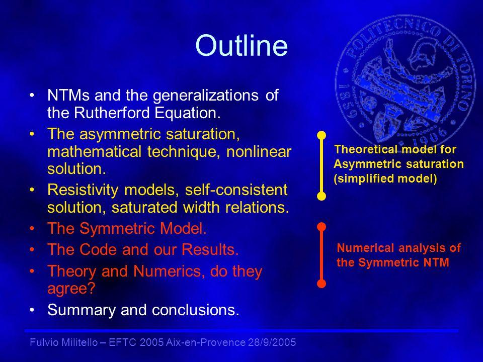 Fulvio Militello – EFTC 2005 Aix-en-Provence 28/9/2005 The NTMs NTMs may decrease tokamak performance.