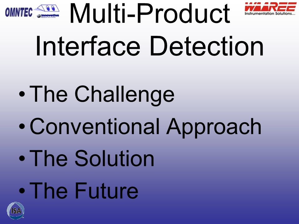 Product Interface Detection in batched multi-product liquid metering J.L. Larry Taylor, III ISA MEMBER 32081934 OMNTEC – Innovative Sensor Solutions I