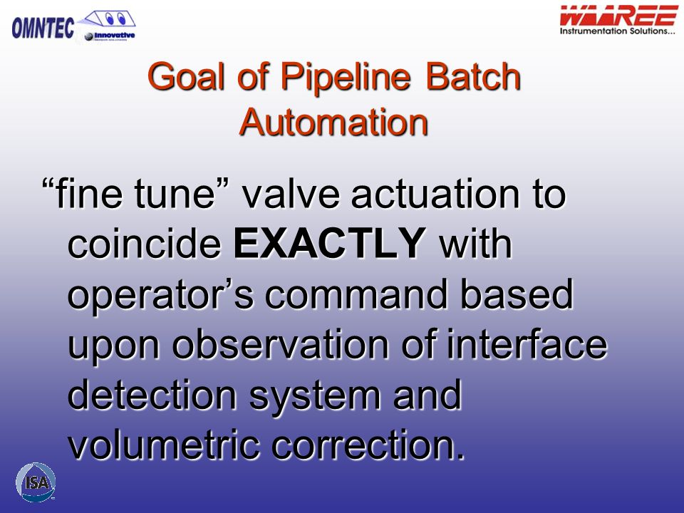 THE FUTURE AUTOMATED PIPELINE BATCH CONTROL