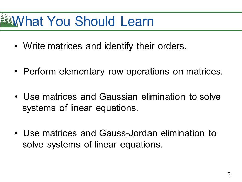 14 Elementary Row Operations An elementary row operation on an augmented matrix of a given system of linear equations produces a new augmented matrix corresponding to a new (but equivalent) system of linear equations.