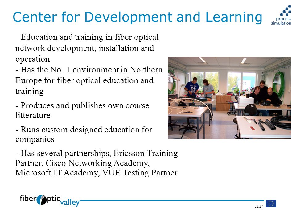 22/27 Center for Development and Learning - Education and training in fiber optical network development, installation and operation - Has the No.