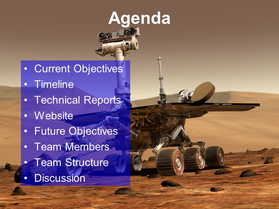 Agenda Current Objectives Timeline Technical Reports Website Future Objectives Team Members Team Structure Discussion