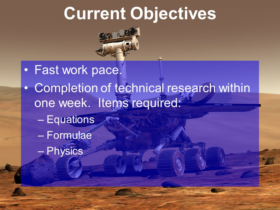 Current Objectives Fast work pace. Completion of technical research within one week.