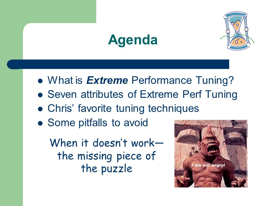 Agenda What is Extreme Performance Tuning.