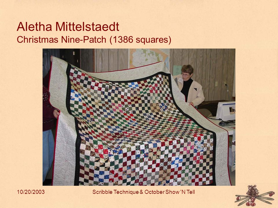 10/20/2003Scribble Technique & October Show N Tell Aletha Mittelstaedt Christmas Nine-Patch (1386 squares)