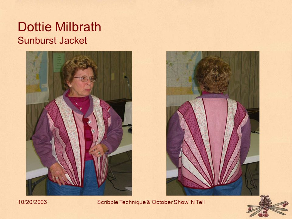 10/20/2003Scribble Technique & October Show N Tell Dottie Milbrath Sunburst Jacket