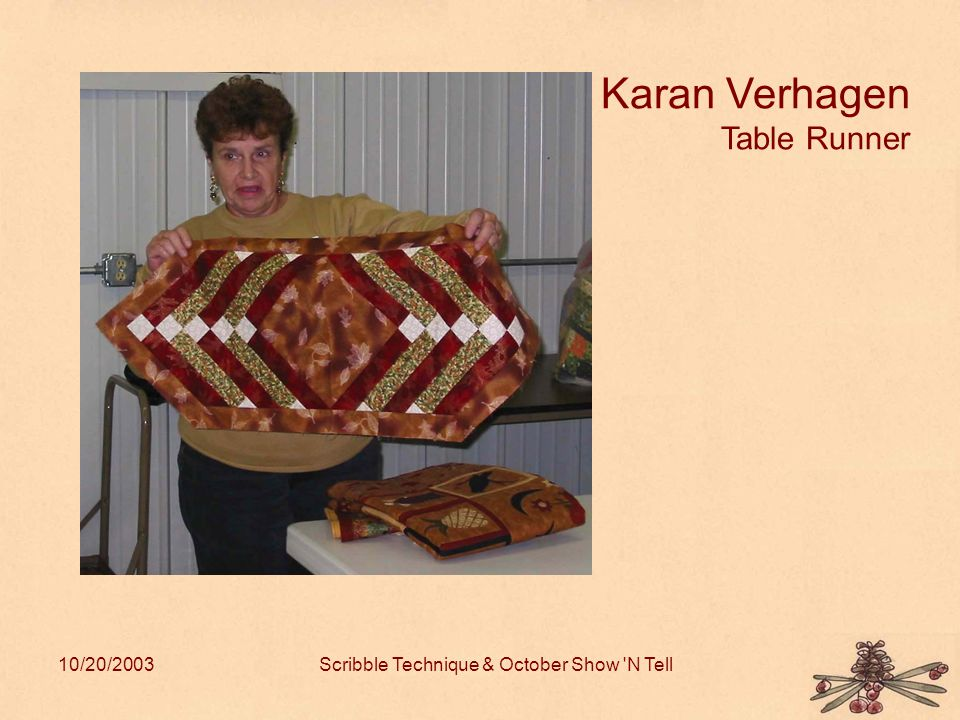 10/20/2003Scribble Technique & October Show N Tell Karan Verhagen Table Runner
