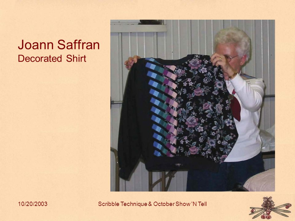 10/20/2003Scribble Technique & October Show N Tell Joann Saffran Decorated Shirt