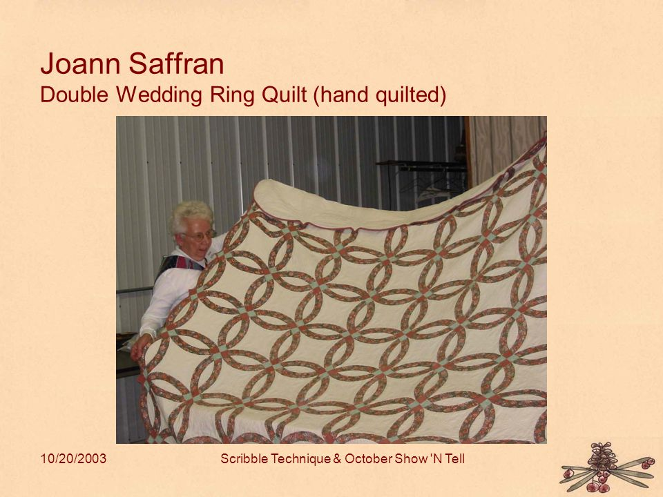 10/20/2003Scribble Technique & October Show N Tell Joann Saffran Double Wedding Ring Quilt (hand quilted)