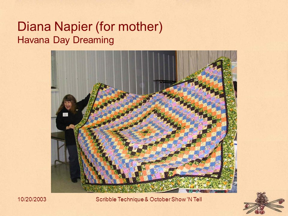 10/20/2003Scribble Technique & October Show N Tell Diana Napier (for mother) Havana Day Dreaming