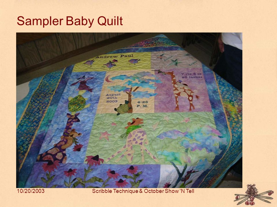 10/20/2003Scribble Technique & October Show N Tell Sampler Baby Quilt