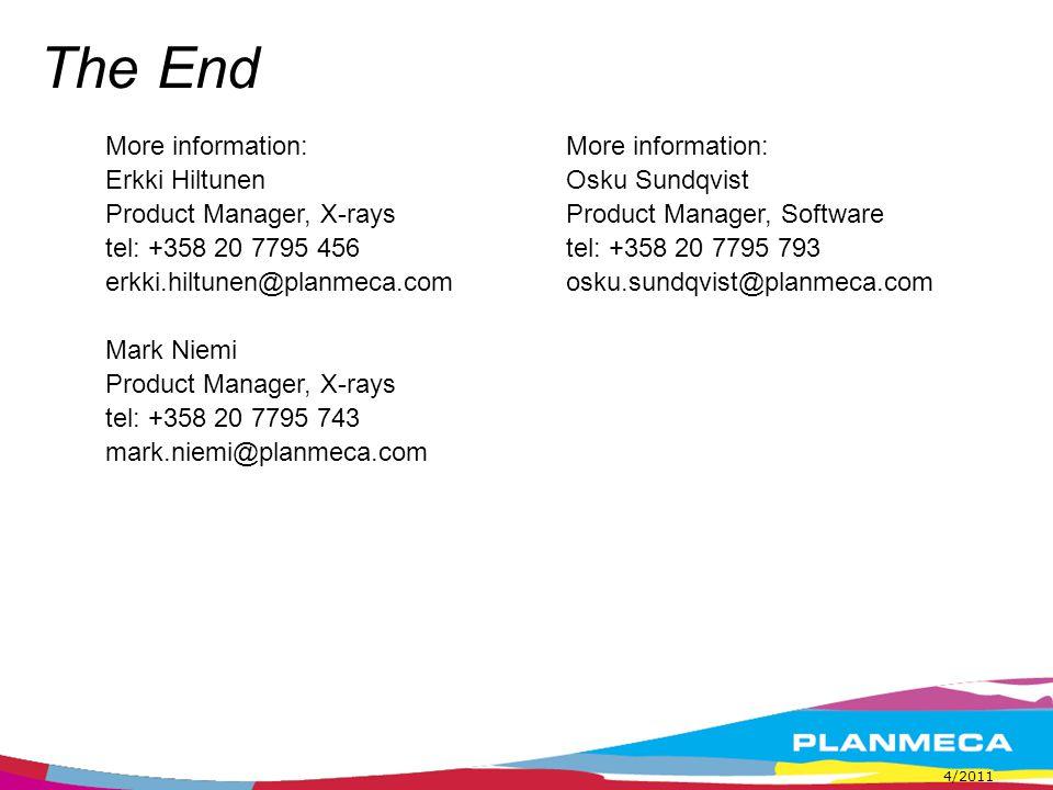 More information: Erkki Hiltunen Product Manager, X-rays tel: +358 20 7795 456 erkki.hiltunen@planmeca.com Mark Niemi Product Manager, X-rays tel: +35