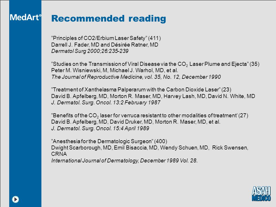 Recommended reading Principles of CO2/Erbium Laser Safety (411) Darrell J.