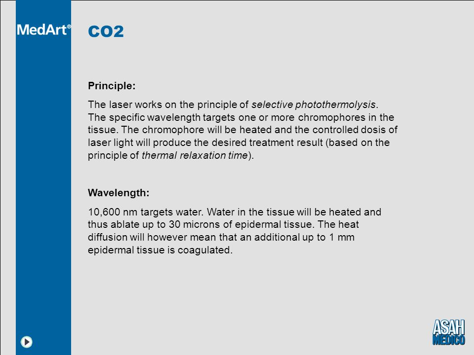 CO2 Principle: The laser works on the principle of selective photothermolysis.