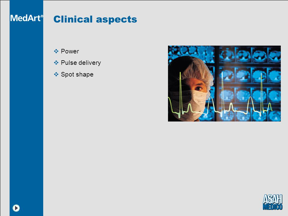 Clinical aspects Power Pulse delivery Spot shape