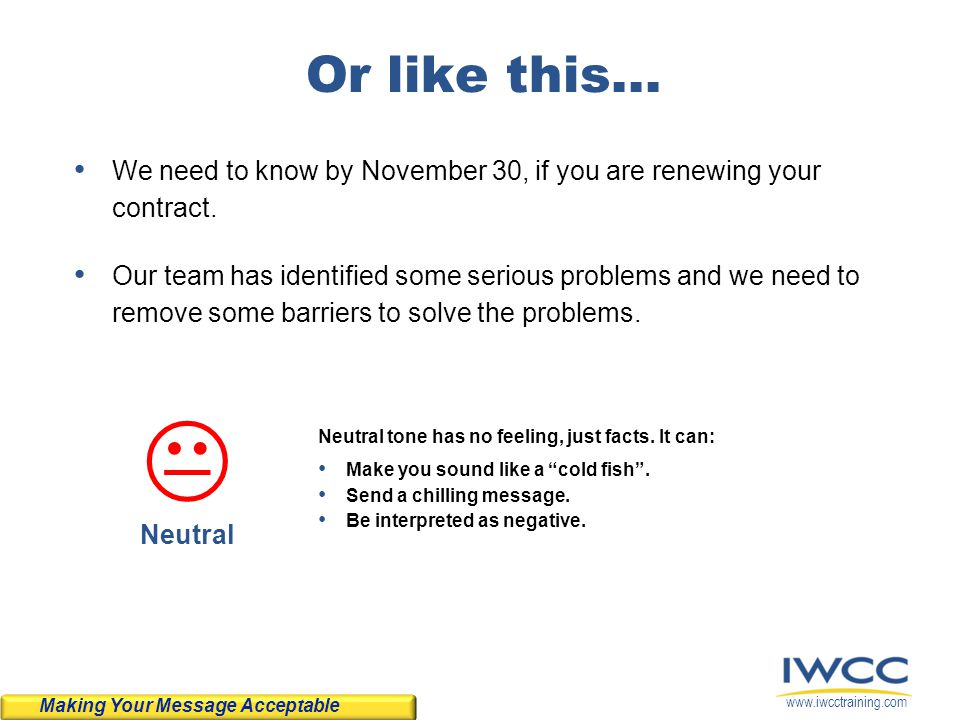www.iwcctraining.com Or like this… We need to know by November 30, if you are renewing your contract. Our team has identified some serious problems an