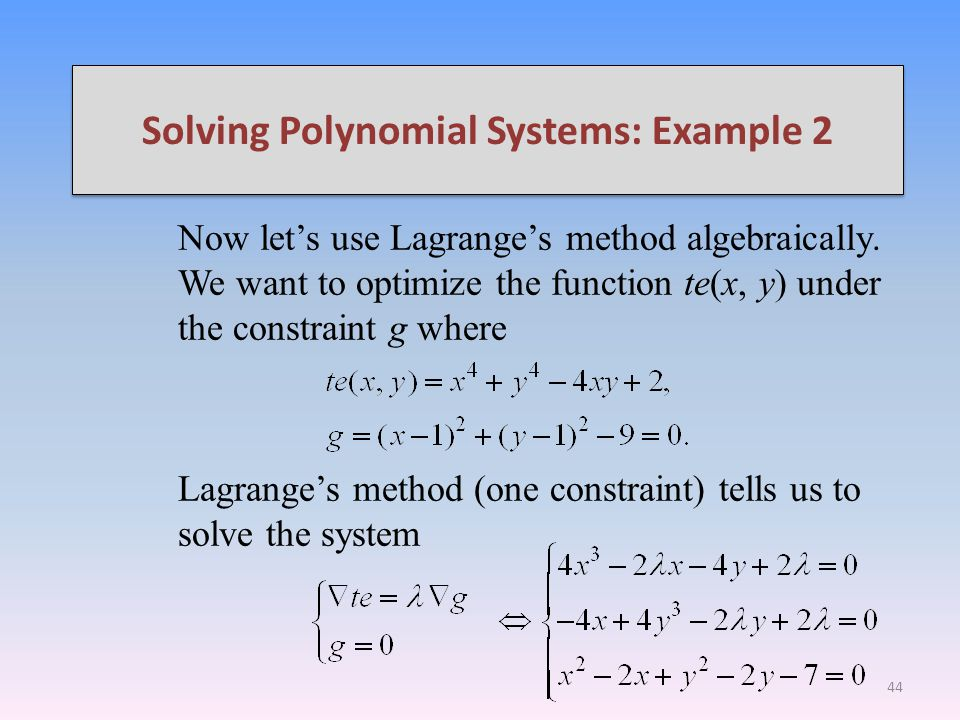 Solving Polynomial Systems: Example 2 Now lets use Lagranges method algebraically.