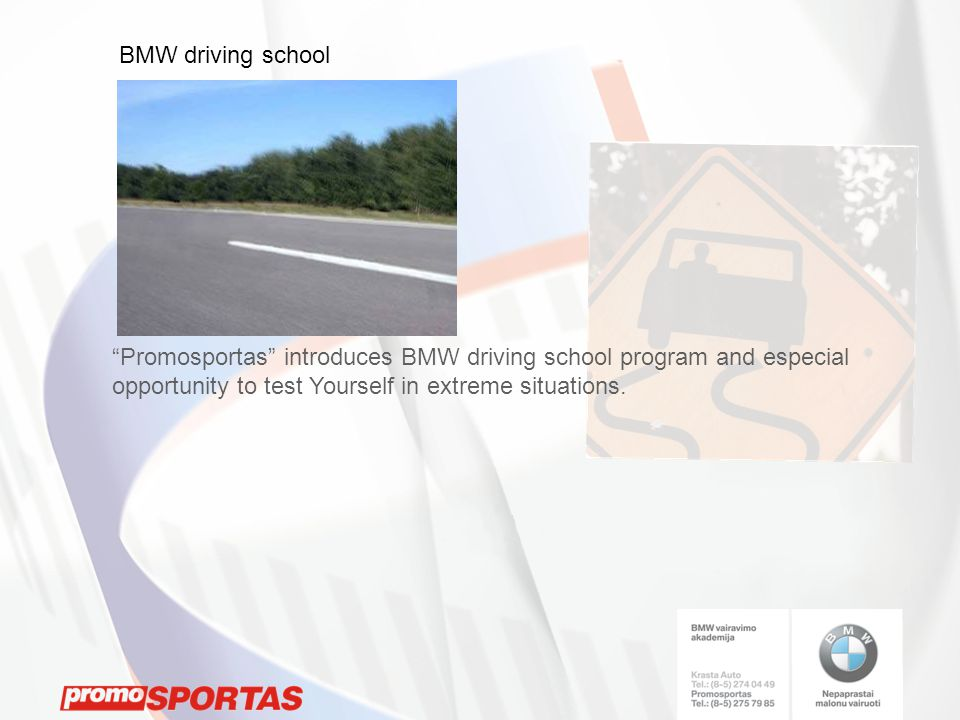 Promosportas introduces BMW driving school program and especial opportunity to test Yourself in extreme situations. BMW driving school