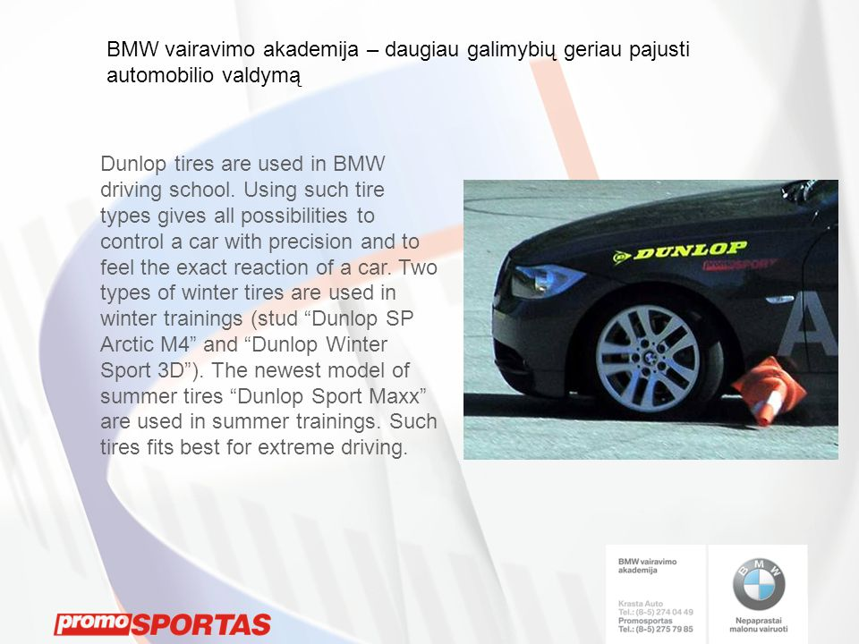 Dunlop tires are used in BMW driving school.
