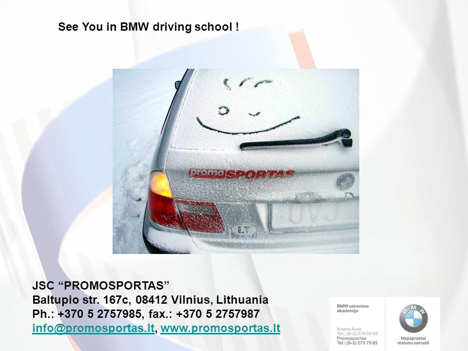 See You in BMW driving school . JSC PROMOSPORTAS Baltupio str.