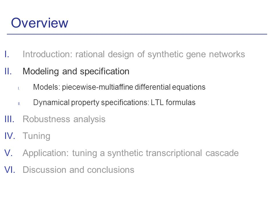 Overview I.Introduction: rational design of synthetic gene networks II.Modeling and specification I.