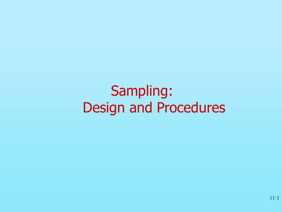 Sampling: Design and Procedures 11-1