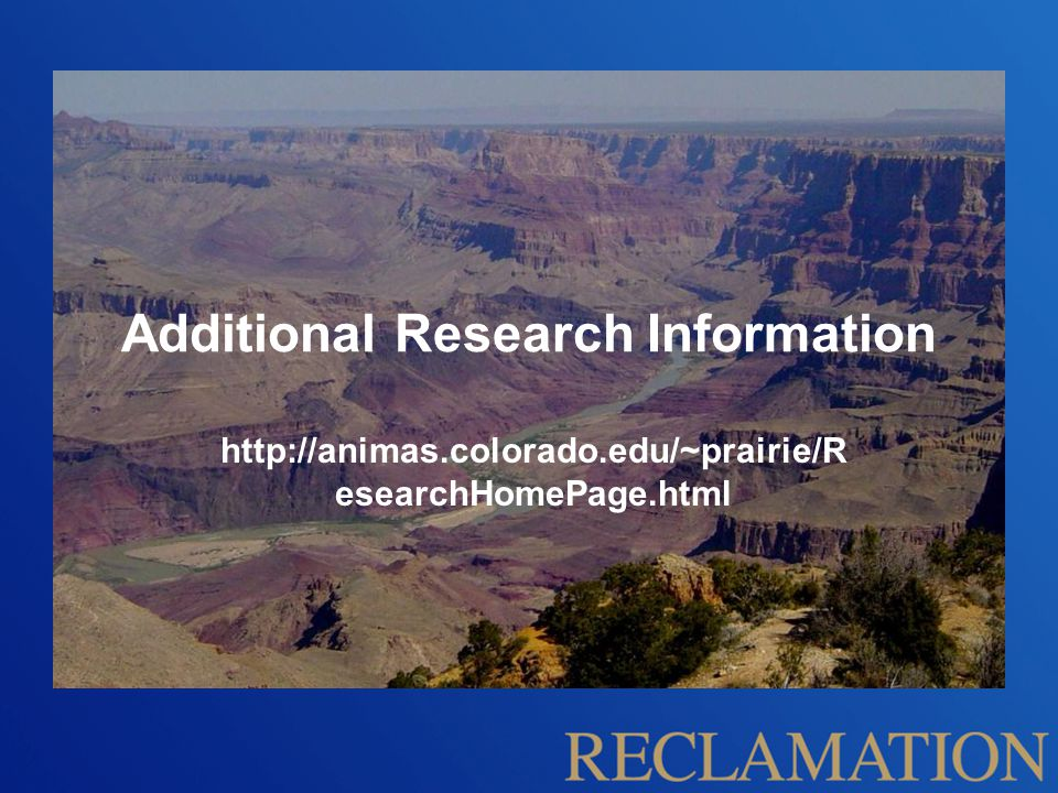 Additional Research Information http://animas.colorado.edu/~prairie/R esearchHomePage.html