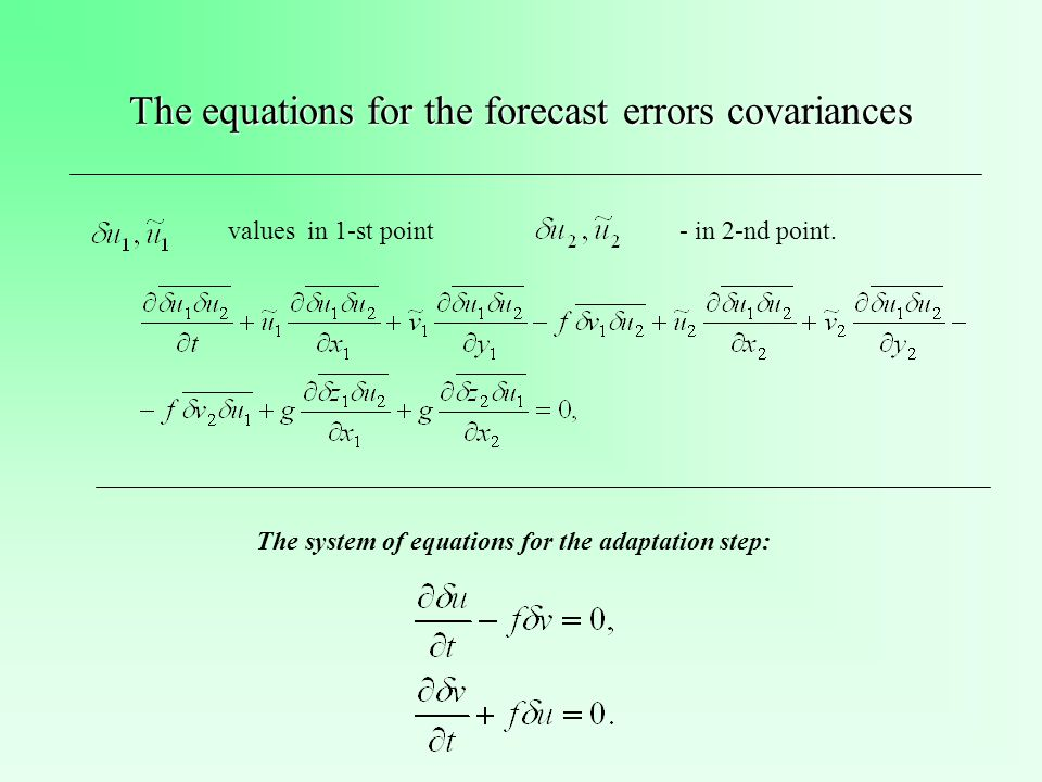 The equations for the forecast errors covariances values in 1-st point- in 2-nd point.