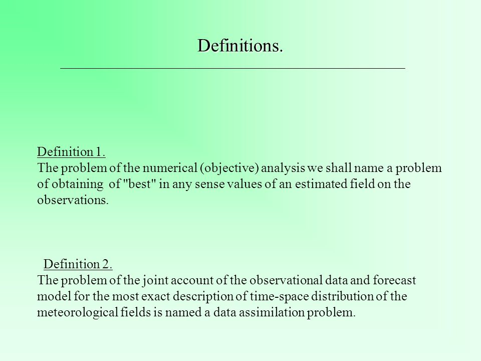 Definitions. Definition 1. The problem of the numerical (objective) analysis we shall name a problem of obtaining of