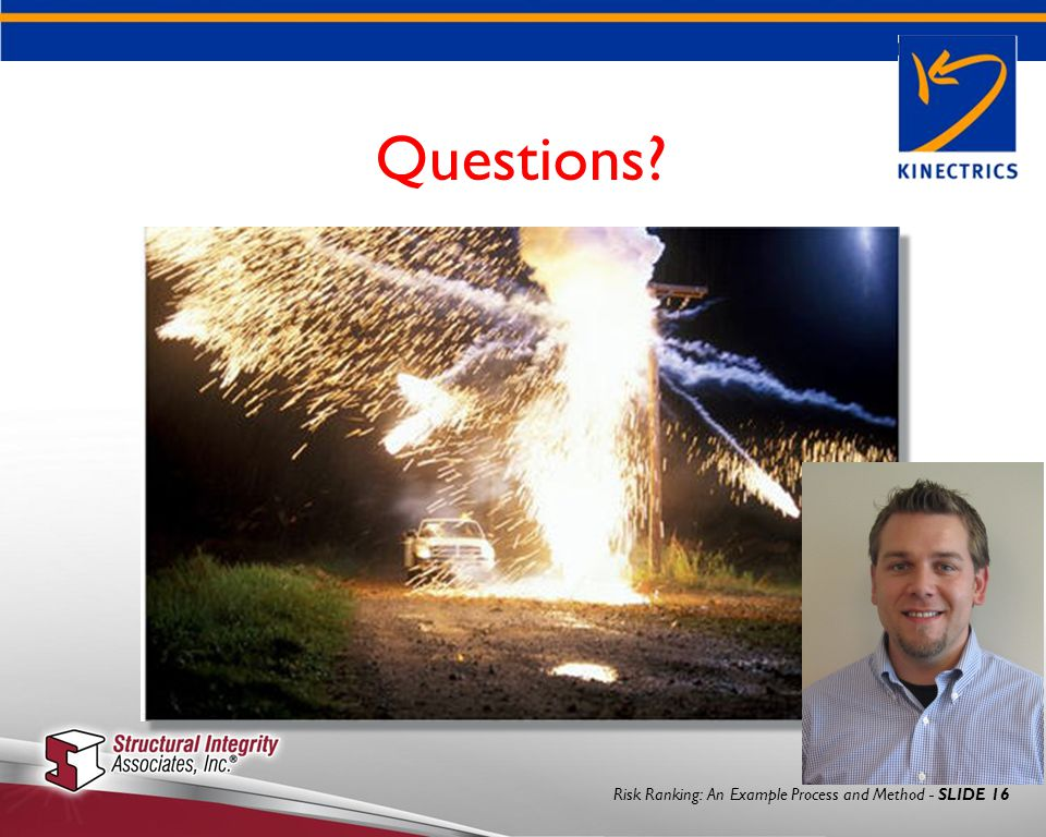 Risk Ranking: An Example Process and Method - SLIDE 16 Questions?