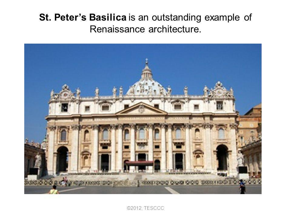 St. Peters Basilica is an outstanding example of Renaissance architecture. ©2012, TESCCC