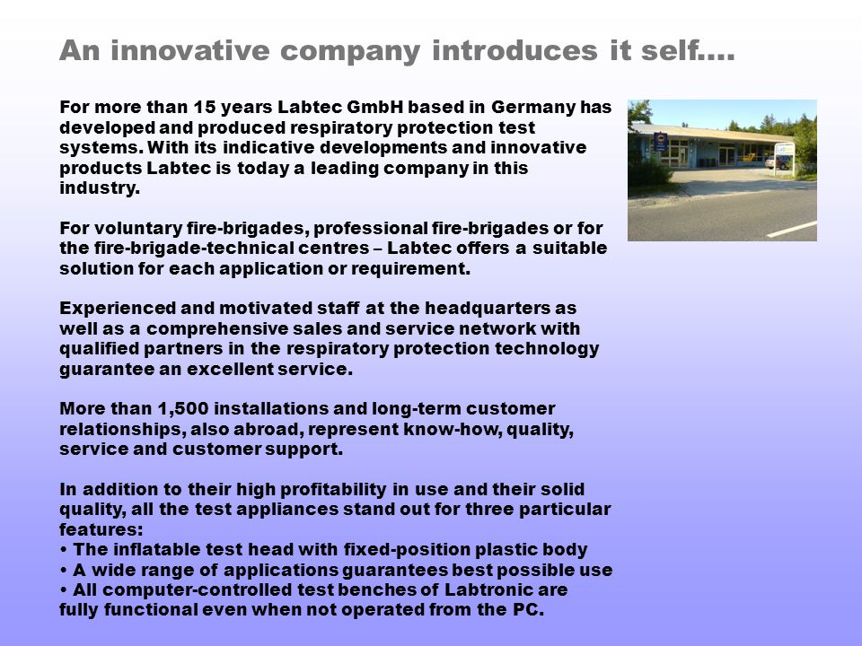 An innovative company introduces it self.... For more than 15 years Labtec GmbH based in Germany has developed and produced respiratory protection tes