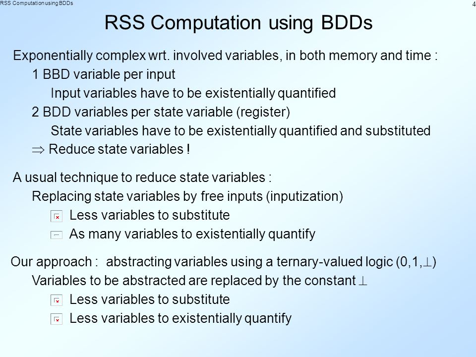 4 RSS Computation using BDDs Exponentially complex wrt.