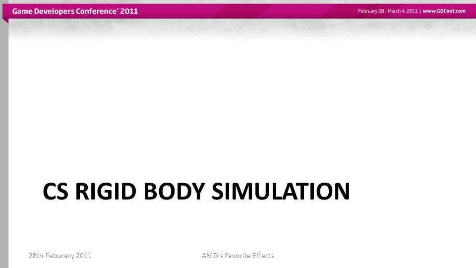 CS RIGID BODY SIMULATION 28th Feburary 2011AMDs Favorite Effects