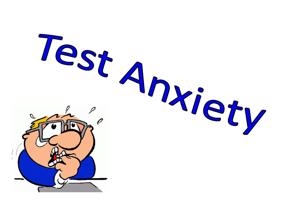Lets Keep it Real What are your personal experiences with test anxiety?