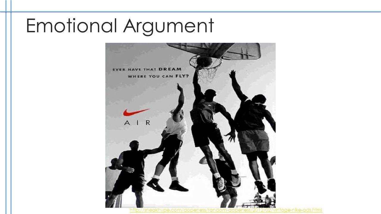 Emotional Argument http://sneakhype.com/dopeness/random-dopeness/2012/02/vintage-nike-ads.html