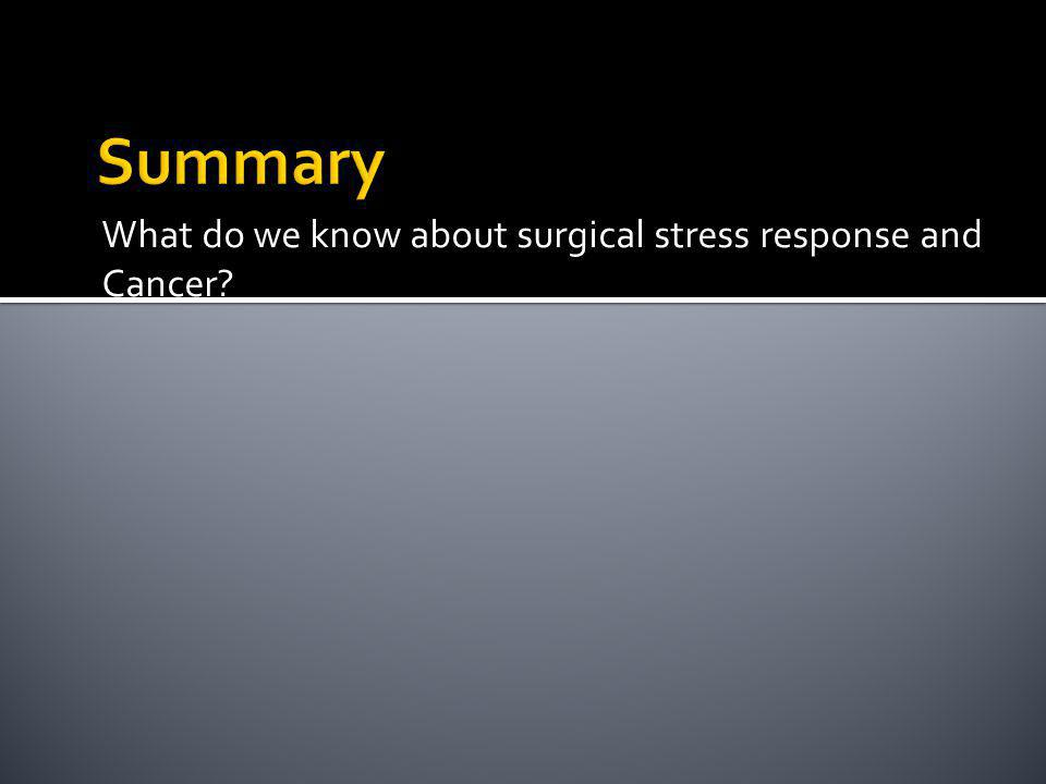 What do we know about surgical stress response and Cancer
