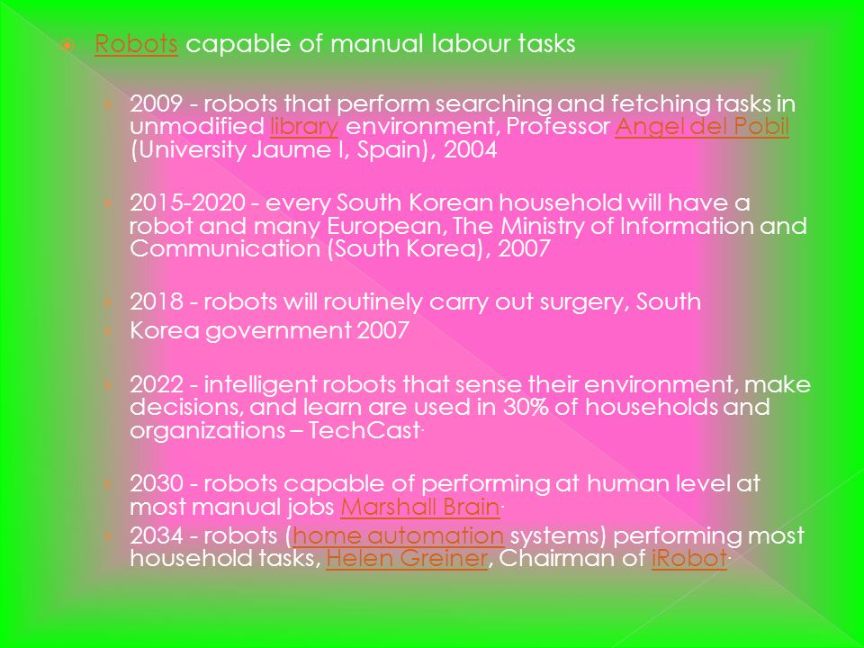 Robots capable of manual labour tasks Robots 2009 - robots that perform searching and fetching tasks in unmodified library environment, Professor Ange