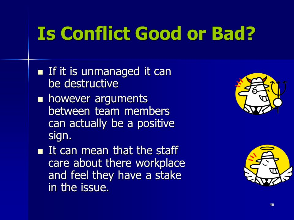 46 Is Conflict Good or Bad.