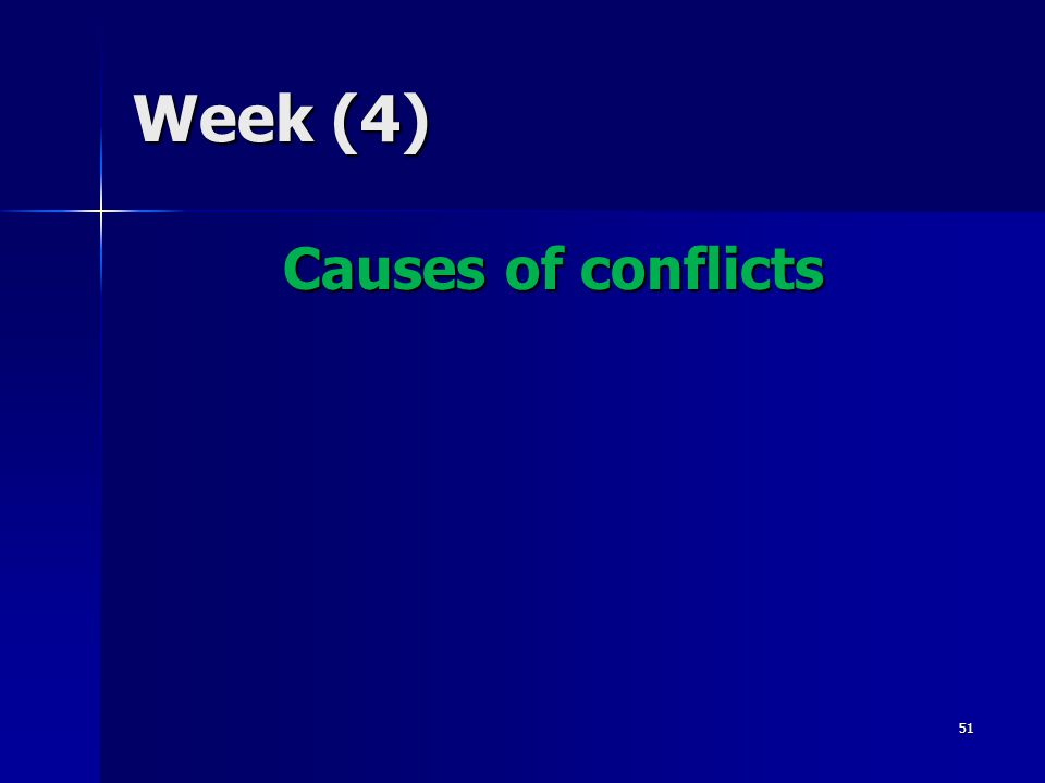 Week (4) Causes of conflicts 51