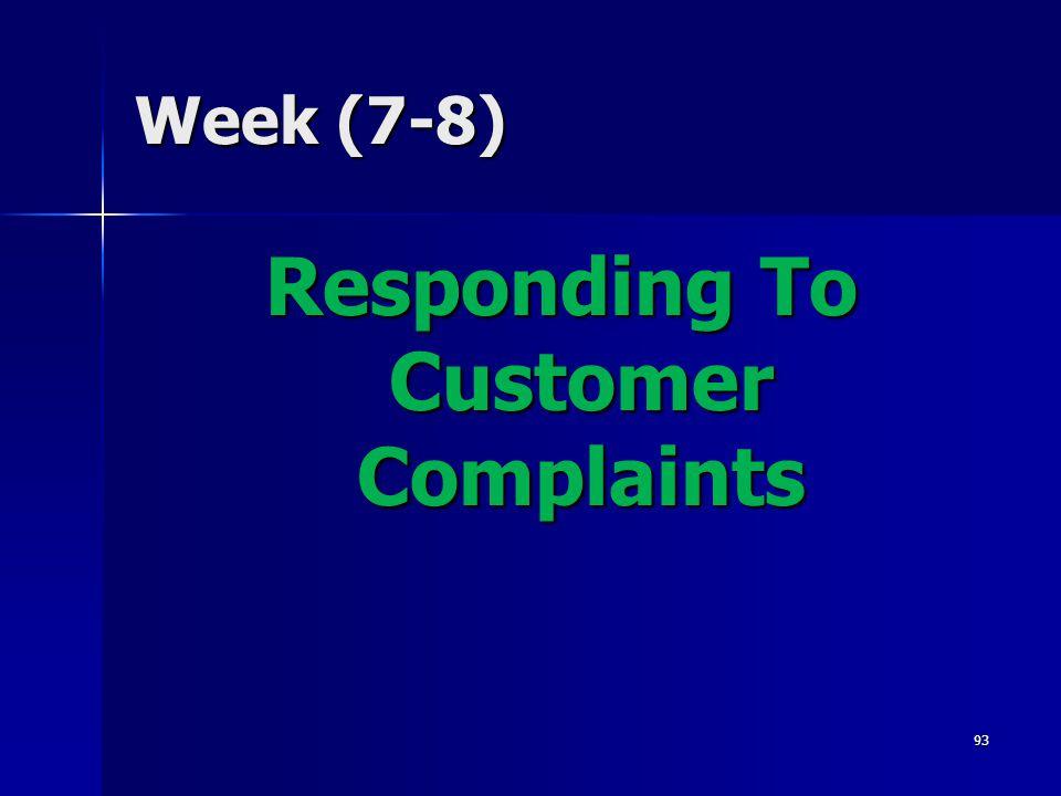Week (7-8) Responding To Customer Complaints 93