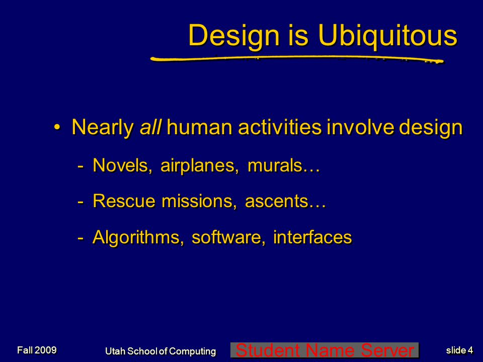 Student Name Server Utah School of Computing slide 34 Fall 2009 Testing and Validation Important stuff.
